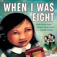 When I Was Eight by Christy Jordan-Fenton