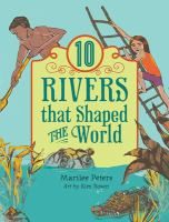 10 Rivers That Shaped the World