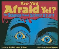 Are You Afraid Yet?