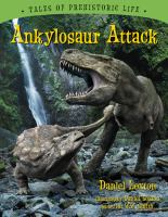 Ankylosaur Attack: Tales of Prehistoric Life