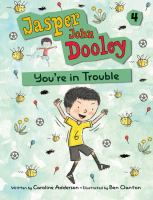 Jasper John Dooley, You're in Trouble