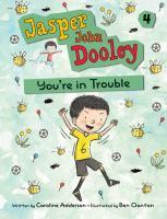 Jasper John Dooley, You're in Trouble