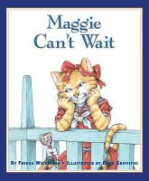Maggie Can't Wait