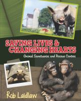 Animal Sanctuaries and Rescue Centers: Saving Lives & Changing Hearts