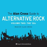 The Alan Cross Guide to Alternative Rock