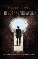 This dark endeavor : the apprenticeship of Victor Frankenstein