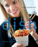 Dish Entertains: Everyday Simple to Special Occasions