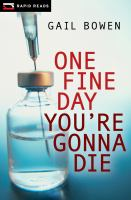 One Fine Day You're Gonna Die