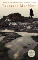 Where white horses gallop : a novel