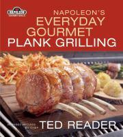 Napoleon's Everyday Gourmet Plank Grilling