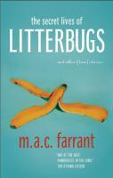The Secret Lives of Litterbugs