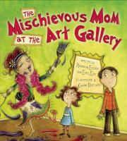 The Mischievous Mom at the Art Gallery