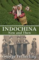 Indochina Now & Then