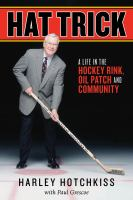 A Life in the Hockey Rink, Oil Patch, and Community