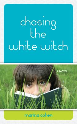 Chasing the white witch : [a novel]