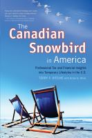 The Canadian Snowbird in America: Professional Tax and Financial Insights Into Temporary Lifestyles in the U.S