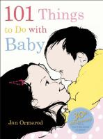 101 Things to Do With Baby
