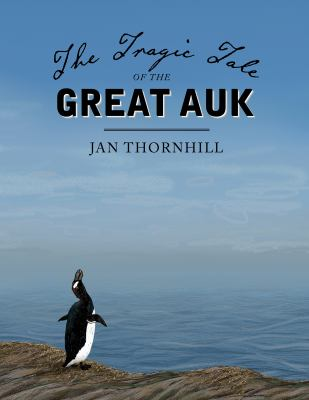 The Tragic Tale of the Great Auk book jacket