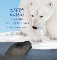 Nattiq and the land of statues : a story from the Arctic