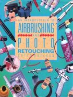 An Introduction to Airbrushing and Photo Retouching