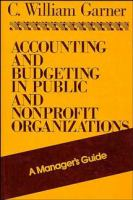 Accounting and Budgeting in Public and Nonprofit Organizations