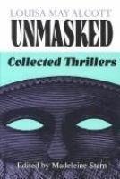 Louisa May Alcott Unmasked