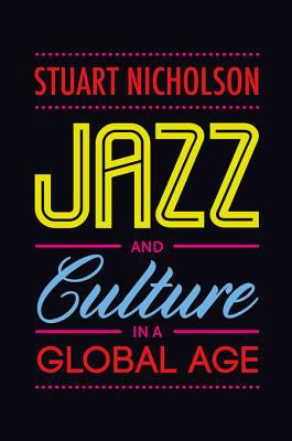 "Picture of book cover for ""Jazz and Culture in a Global Age"""
