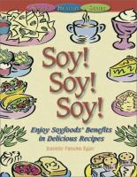 Soy! soy! soy! : enjoy soyfoods' benefits in delicious recipes