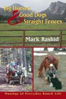 Big Horses, Good Dogs, and Straight Fences
