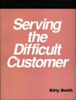 Serving the Difficult Customer