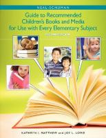 Neal-Schuman Guide to Recommended Children's Books and Media for Use With Every Elementary Subject