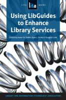 Using LibGuides to Enhance Library Services