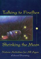 Talking to Fireflies, Shrinking the Moon
