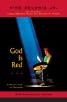 God Is Red: A Native View Of Religion, 30th Anniversary Edition (Anniversary)