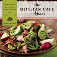 The Mitsitam Cafe Cookbook
