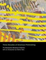 Three Decades of American Printmaking
