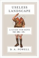 Useless Landscape, Or, A Guide for Boys