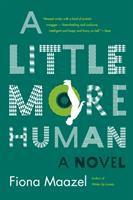 Little More Human : A Novel