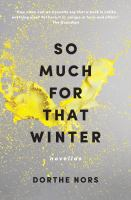 So Much for That Winter : Novellas