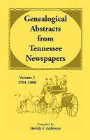 Genealogical Abstracts From Tennessee Newspapers, 1791-1808