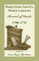 Pasquotank County, North Carolina Record of Deeds, 1700-1751
