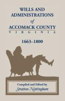Wills and Administrations of Accomack County, Virginia, 1663-1800