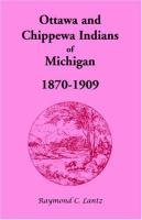 Ottawa and Chippewa Indians of Michigan, 1870-1909