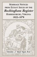 Marriage Notices From Extant Issues of the Rockingham Register, Harrisonburg, Virginia, 1822-1870