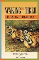 Waking the Tiger, Healing Trauma