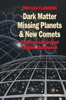 Dark Matter, Missing Planets, and New Comets