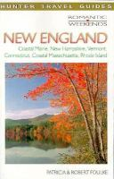 Romantic Weekends: New England : Coastal Maine, New Hampshire, Vermont, Connecticut, Coastal Massachusetts, Rhode Island (Romantic Weekends)