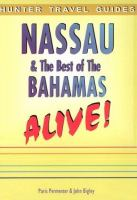 Nassau & the Best of the Bahamas Alive! (Alive Guides)