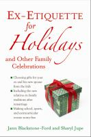 Ex-etiquette for Holidays and Other Family Celebrations