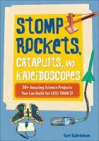 Stomp Rockets, Catapults, and Kaleidoscopes